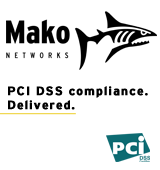 Mako Networks - PCI DSS Compliance. Delivered.